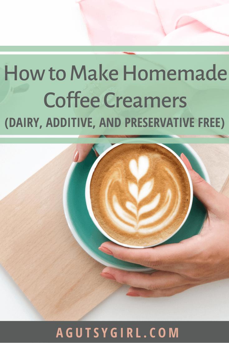 How to Make Homemade Coffee Creamers agutsygirl.com #coffeecreamer #dairyfree #guthealth #coffees