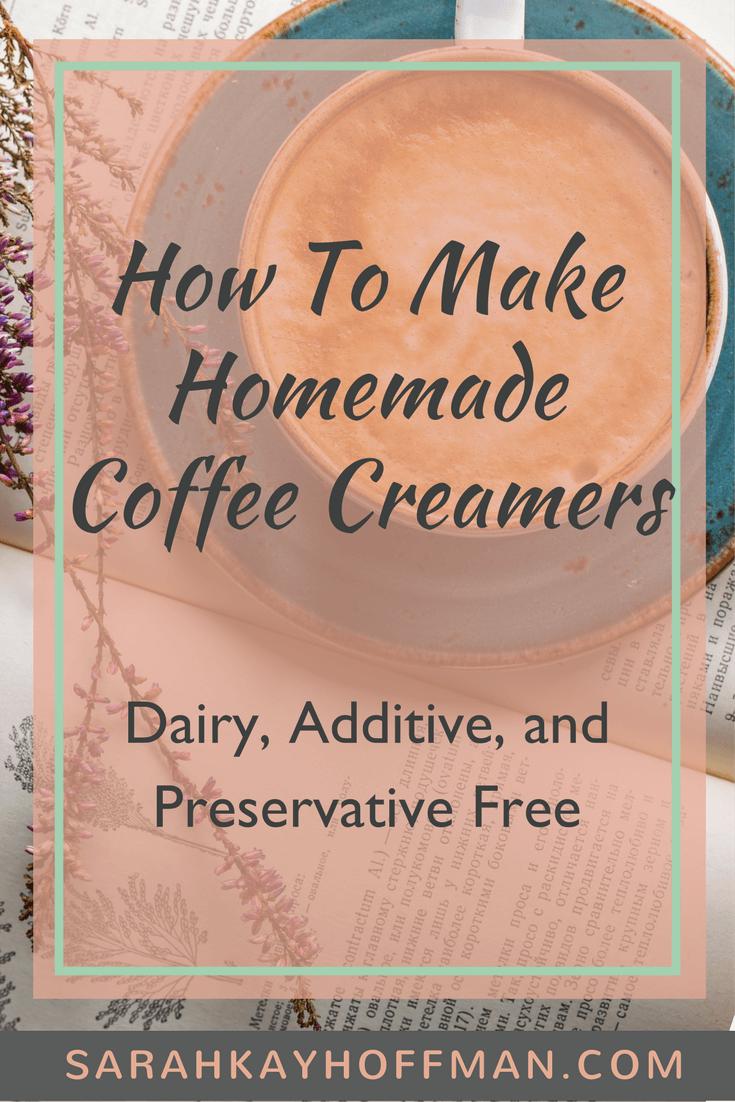 How to make homemade coffee creamers dairy, additive and preservative free sarahkayhoffman.com