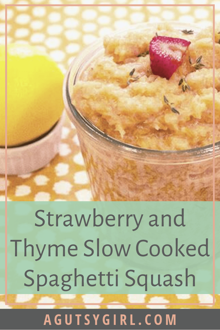 Strawberry and Thyme Slow Cooked Spaghetti Squash agutsygirl.com #paleo #paleorecipes #fallrecipes #Vegan