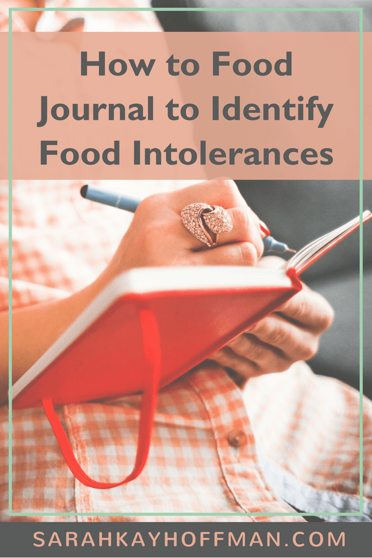 How to Food Journal to Identify Intolerances www.sarahkayhoffman.com #journal #foodintolerance #guthealth #healthyliving