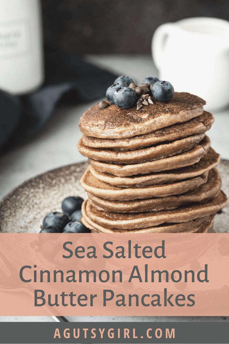 Sea Salted Cinnamon Almond Butter Pancakes agutsygirl.com #paleopancakes #pancakes #paleorecipes