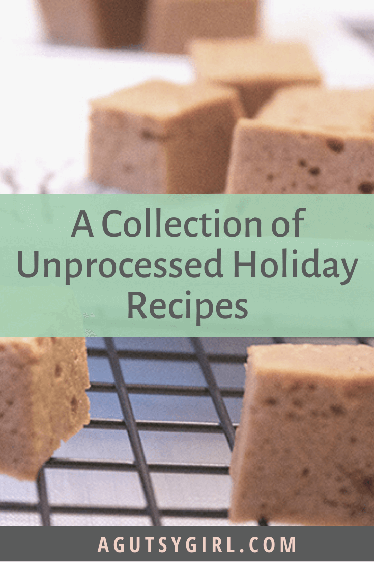 A 2013 Collection of Unprocessed Holiday Recipes agutsygirl.com #holidayrecipes #guthealth #agutsygirl #glutenfreeholiday