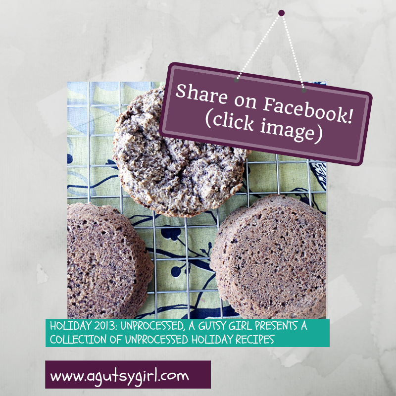 Download for free - Holiday 2013: Unprocessed Recipes via www.agutsygirl.com #EatRealFood #glutenfree #Holidays #Gift