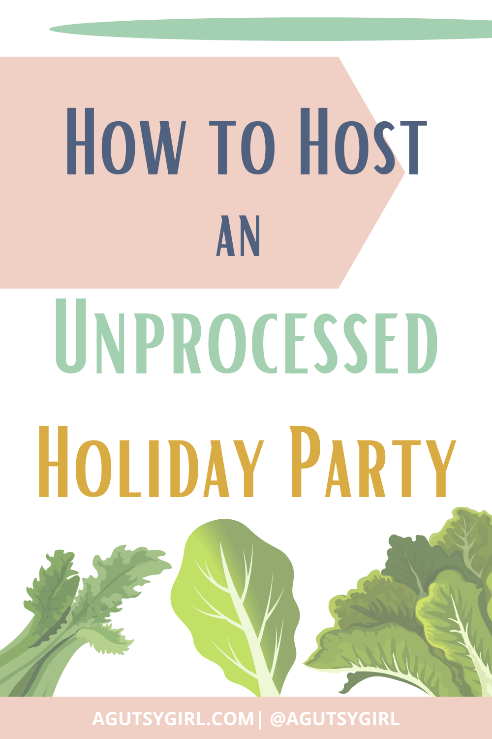 How to Host an Unprocessed Holiday Party agutsygirl.com #glutenfreerecipes #holidayplanning #guthealth holidays