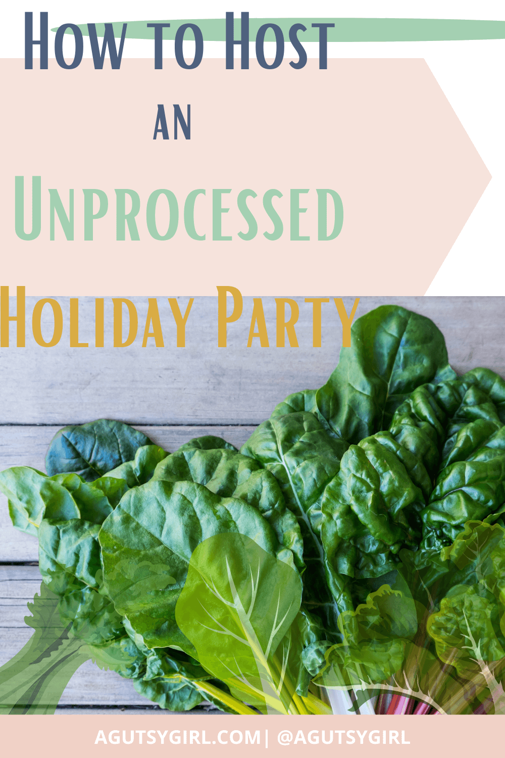 How to Host an Unprocessed Holiday Party agutsygirl.com #glutenfreerecipes #holidayplanning #guthealth