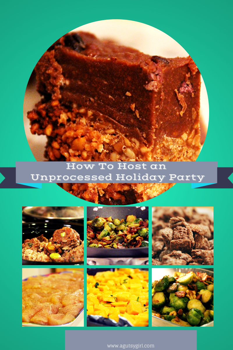 How to Host an Unprocessed Holiday Party www.agutsygirl.com #eatrealfood #gfree #grainfree