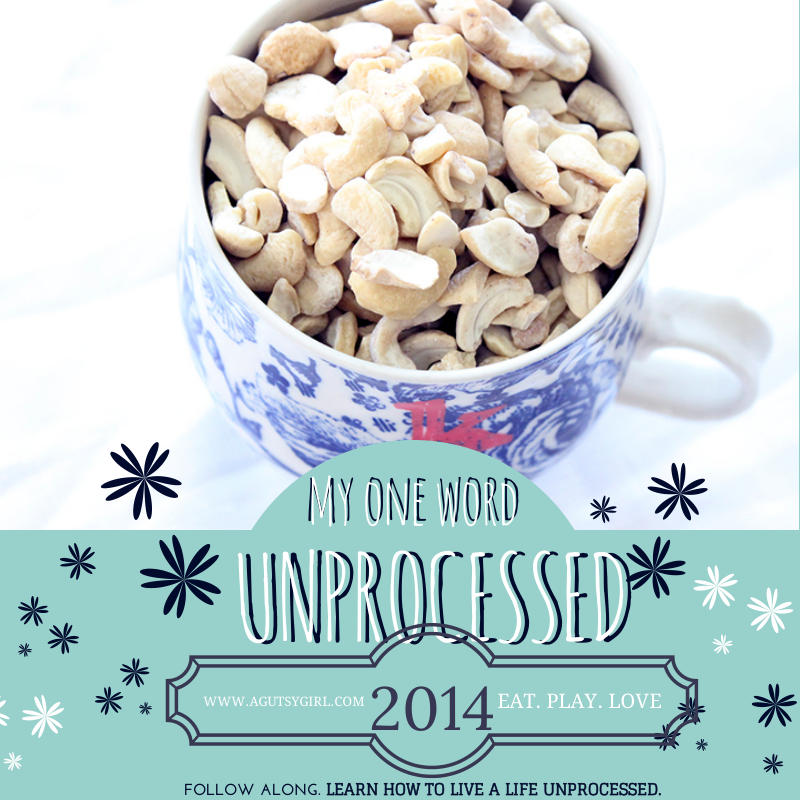 #MyOneWord #Unprocessed www.sarahkayhoffman.com #2014 My One Word for 2104
