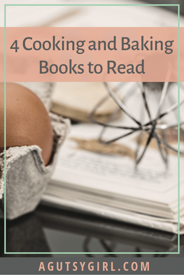 4 Cooking and Baking Books to Read agutsygirl.com #cooking #books #baking #healthyliving