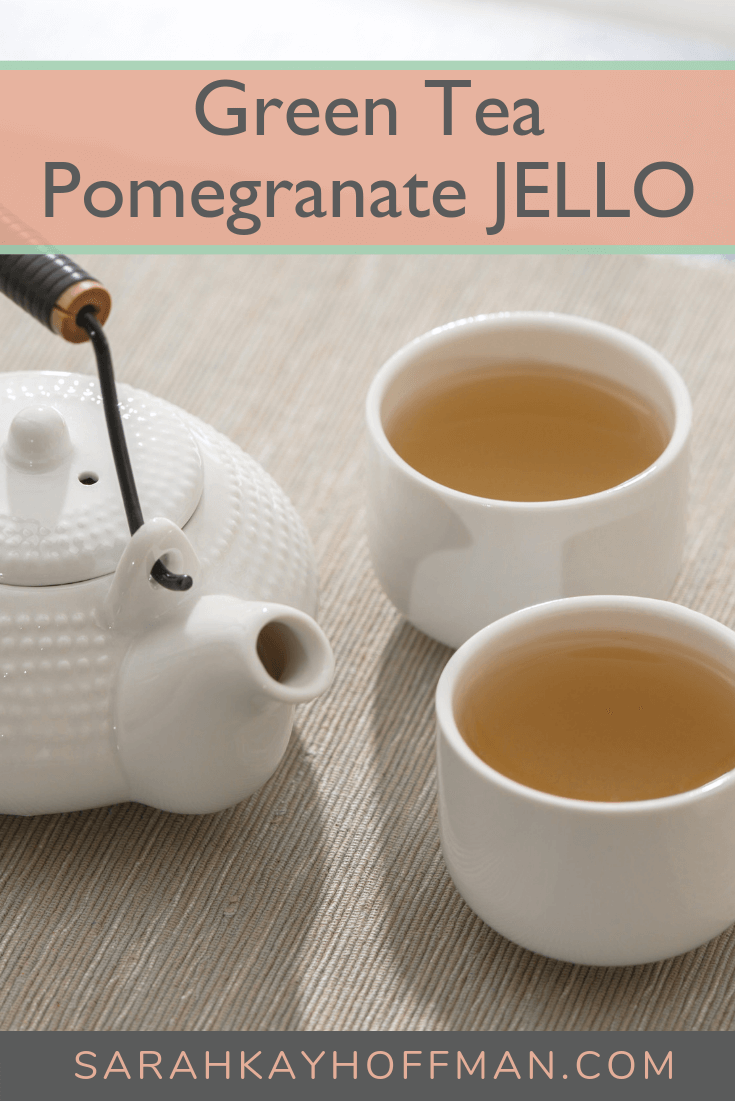 How to Drink or Eat More Green Tea Pomegranate JELLO www.sarahkayhoffman.com #jello #healthyliving #greentea #wellness