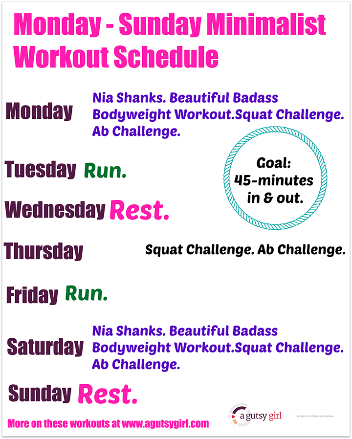 Monday - Sunday Minimalist Workout Schedule via www.agutsygirl.com