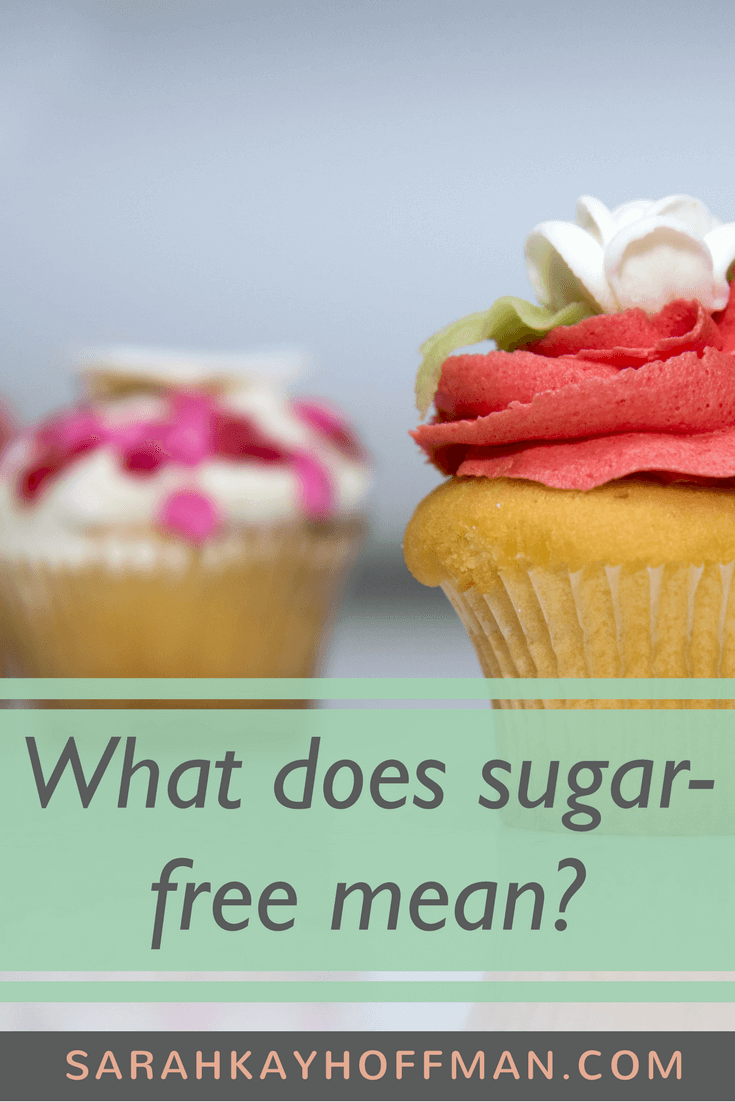 What Does Sugar Free Mean www.sarahkayhoffman.com