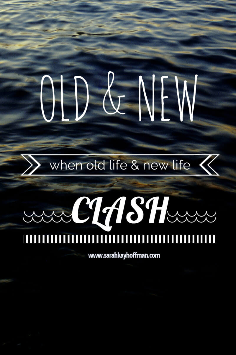 When Old and New Life Clash Inspire sarahkayhoffman.com