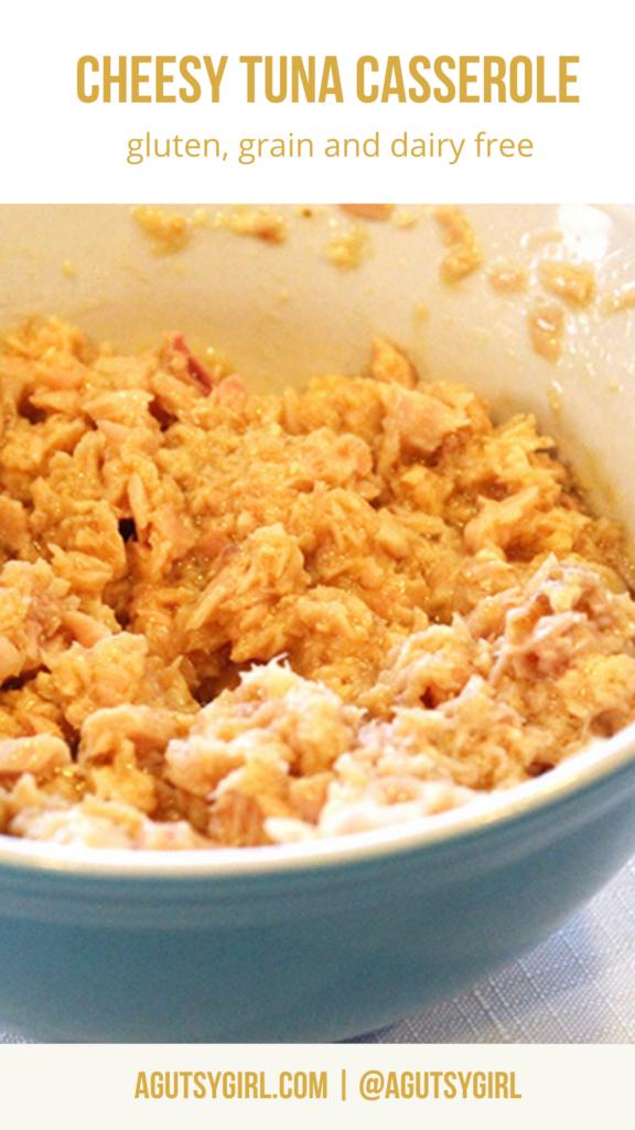 Cheesy Tuna Caserole agutsygirl.com #tunacasserole #grainfreerecipes #dairyfree