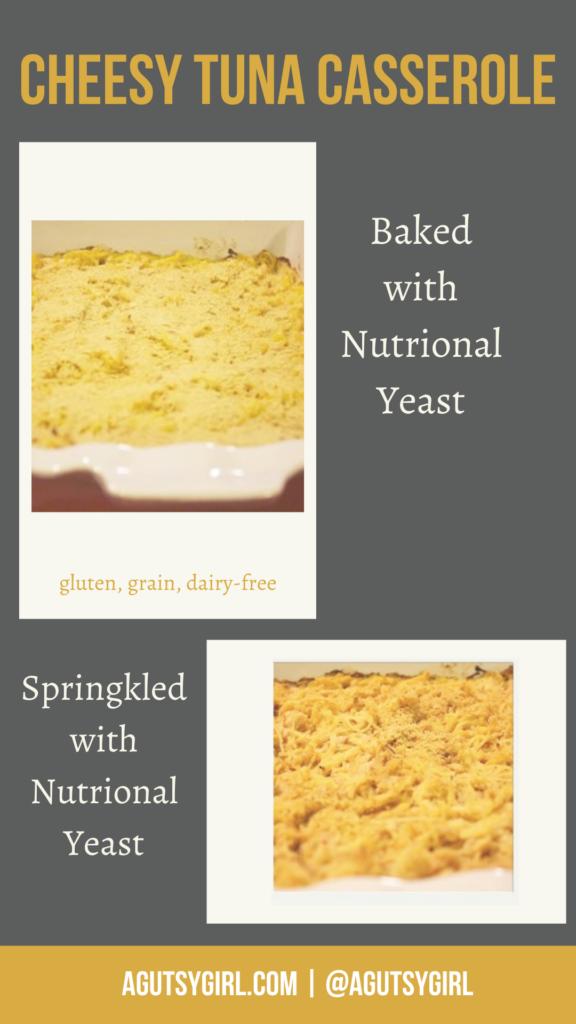 Cheesy Tuna Caserole agutsygirl.com #tunacasserole #grainfreerecipes #dairyfree Nutritional Yeast dairy free