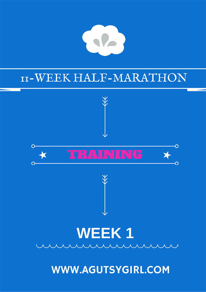 11-Week Half-Marathon Training (Week 1) via www.agutsygirl.com #Running #FitFluential
