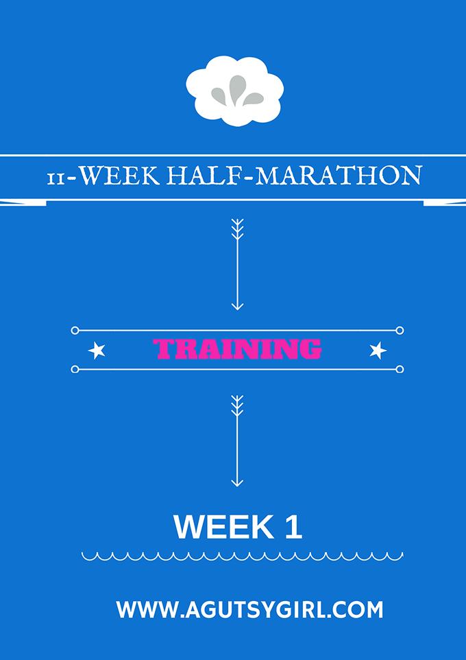 11-Week Half-Marathon Training (Week 1) via www.agutsygirl.com #Running #FitFluential