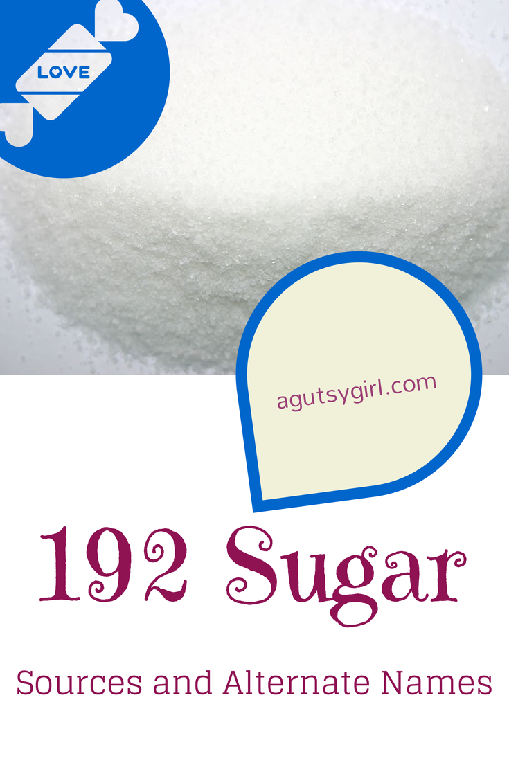 192 Sugar Sources and Alternate Names www.agutsygirl.com