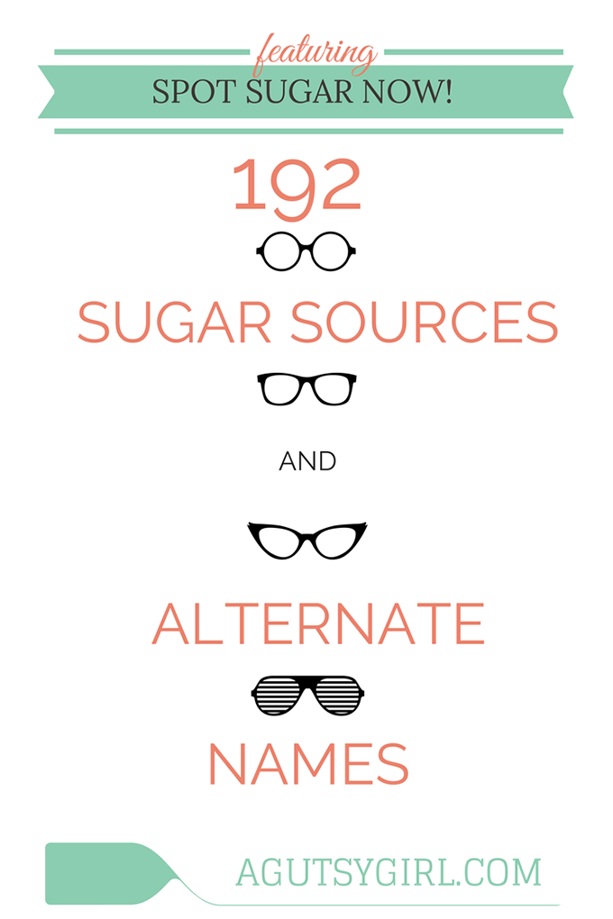 Spot sugar now. 192 sugar sources and alternate names via www.agutsygirl.com