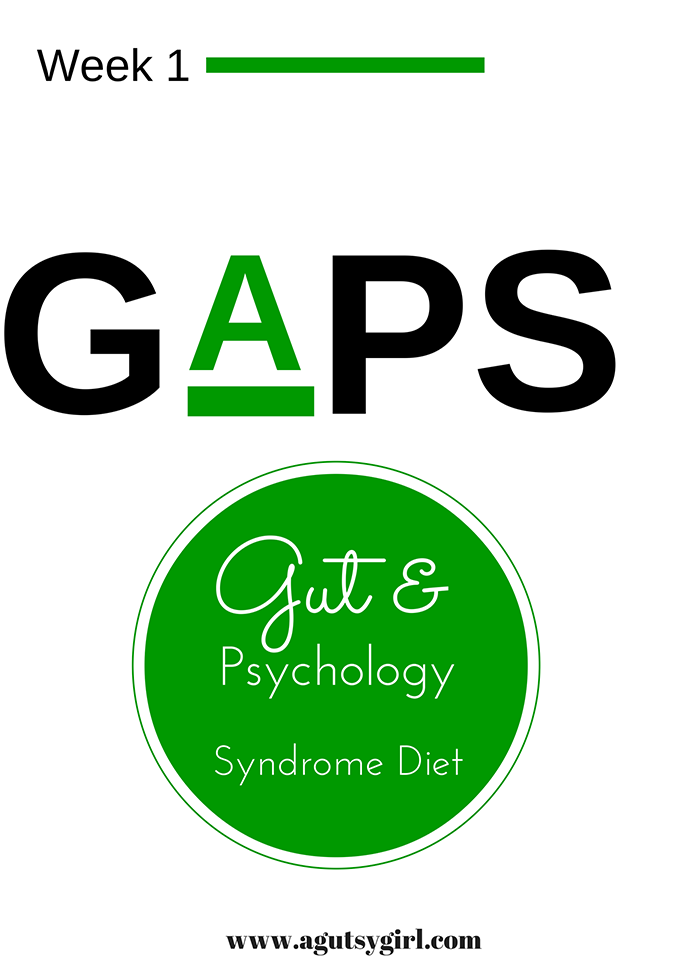 GAPS Diet Week 1 via www.agutsygirl.com #guthealing #ibs #ibd