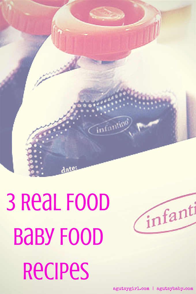 3 Real Food Baby Food Recipes www.agutsygirl.com #babyfood #recipes #realfood
