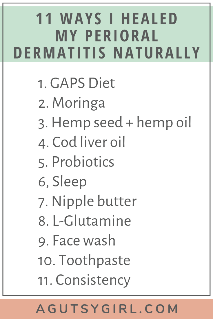 How I Healed My Perioral Dermatitis Naturally agutsygirl.com #perioraldermatitis #naturalremedy #acne 11 ways
