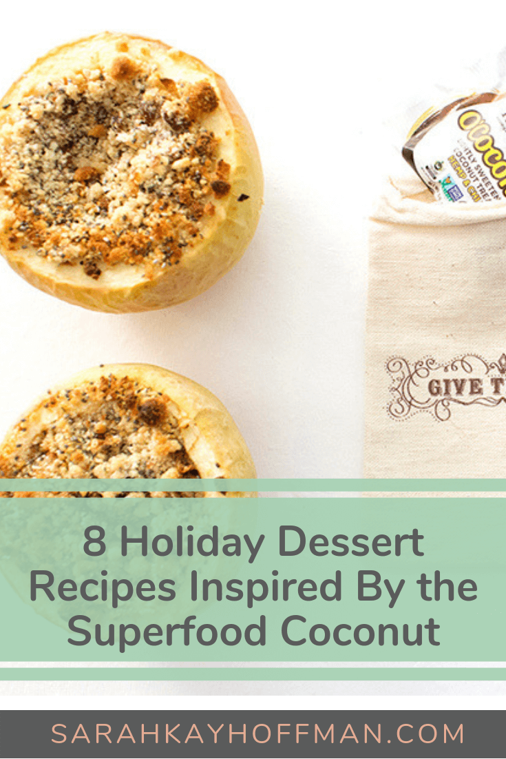 8 Holiday Dessert Recipes inspired by the Superfood Coconut www.sarahkayhoffman.com #holidayrecipe #dessert #Paleorecipe #holidaydessert