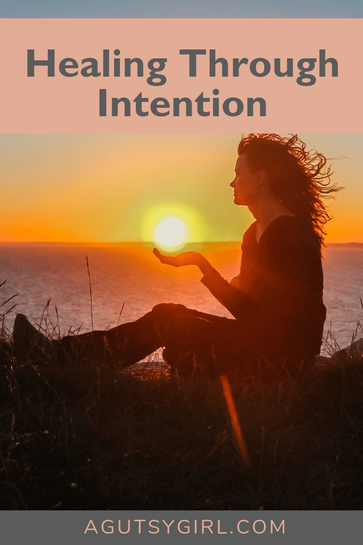 Healing Through Intention agutsygirl.com #healthyliving #guthealth #intention #wellness #ibs