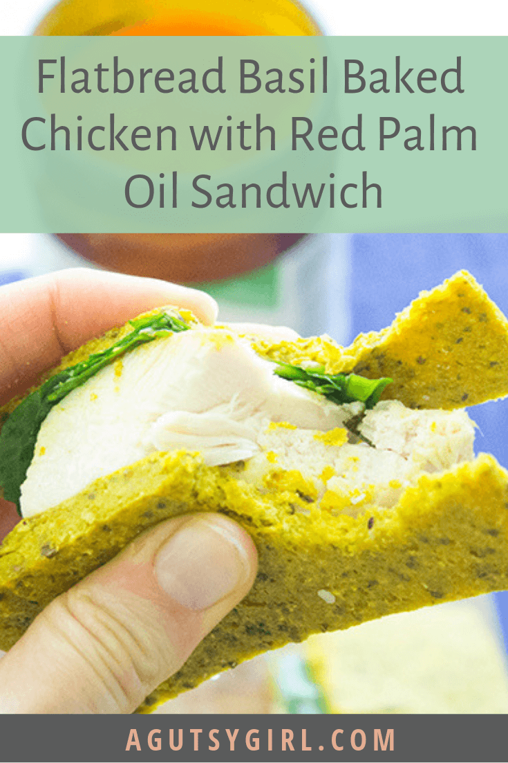 Flatbread Basil Baked Chicken with Red Palm Oil Sandwich agutsygirl.com #glutenfree #dairyfree #AIPdiet