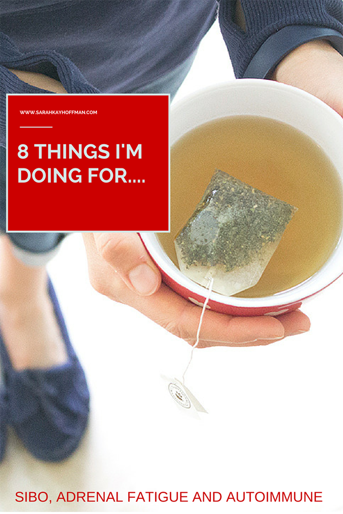 8 Things I'm doing for SIBO, Adrenal Fatigue, Autoimmune sarahkayhoffman.com