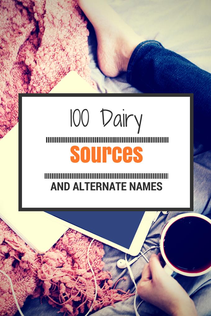 100 Dairy sources and alternate names sarahkayhoffman.com