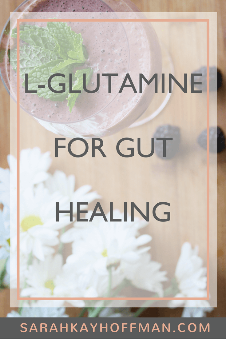 L Glutamine for Gut Healing www.sarahkayhoffman.com