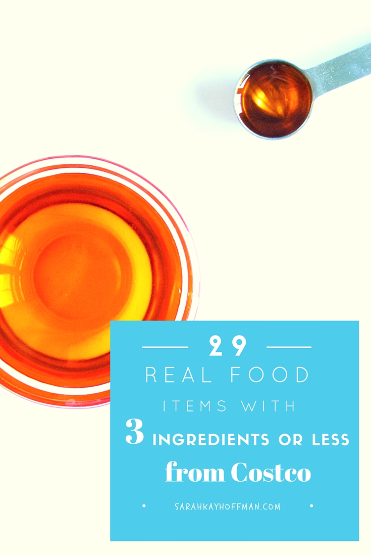 29 Real Food Items with 3 ingredients or less from Coscto sarahkayhoffman.com The Real Food Shopping Guide for Costco