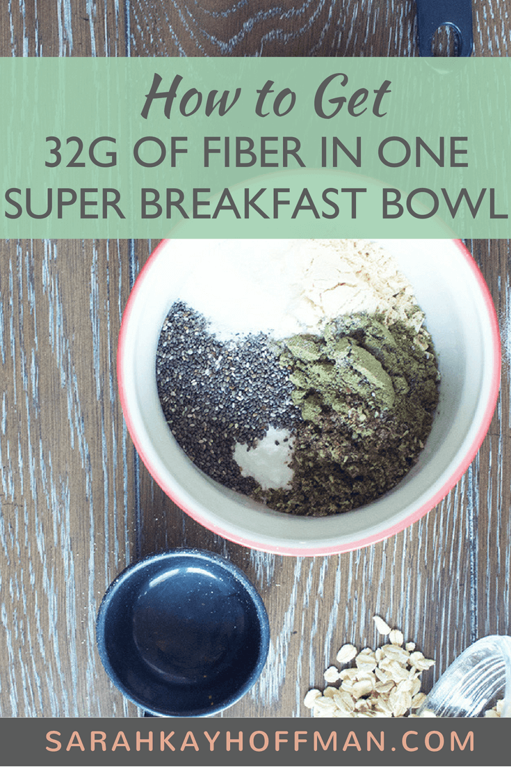32g of Fiber in One Super Breakfast Bowl www.sarahkayhoffman.com #breakfast #fiber #superfood #healthyliving #guthealth