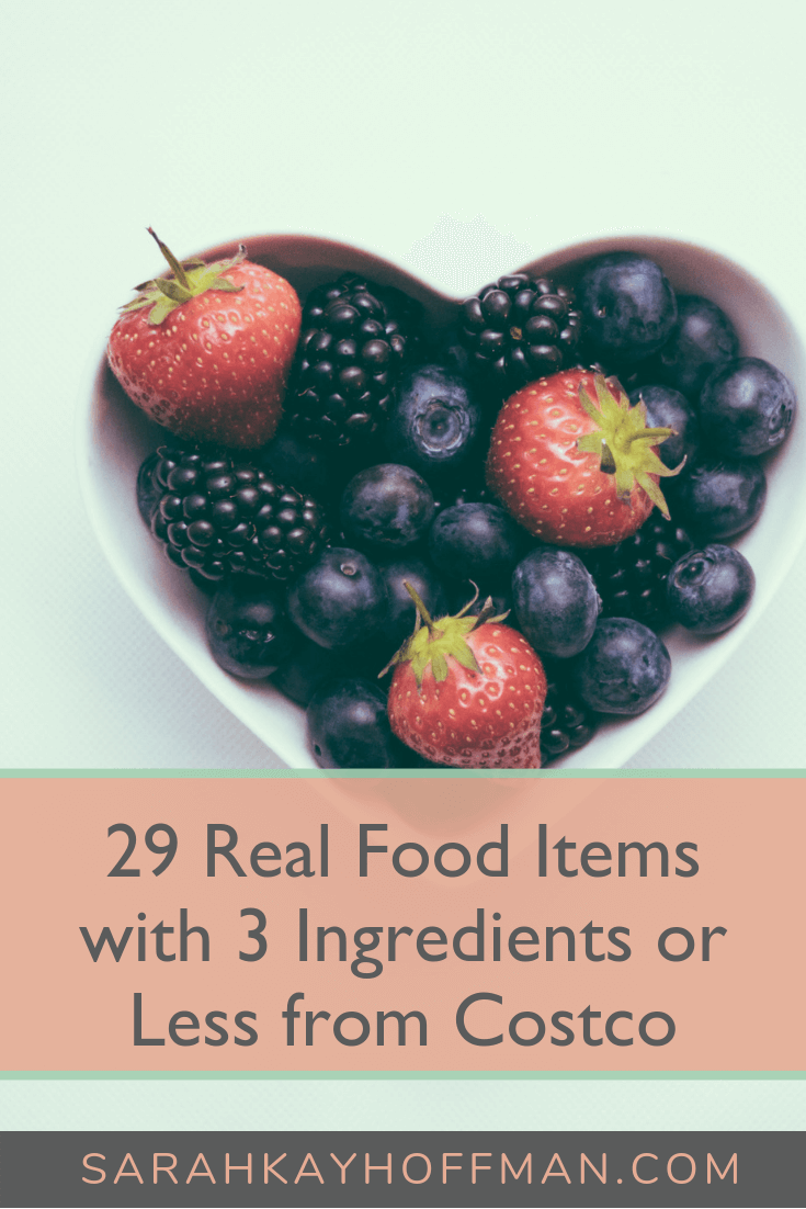 The Real Food Shopping Guide for Costco www.sarahkayhoffman.com 29 items with 3 ingredients or less #realfood #costco #glutenfree #guthealth #healthyliving