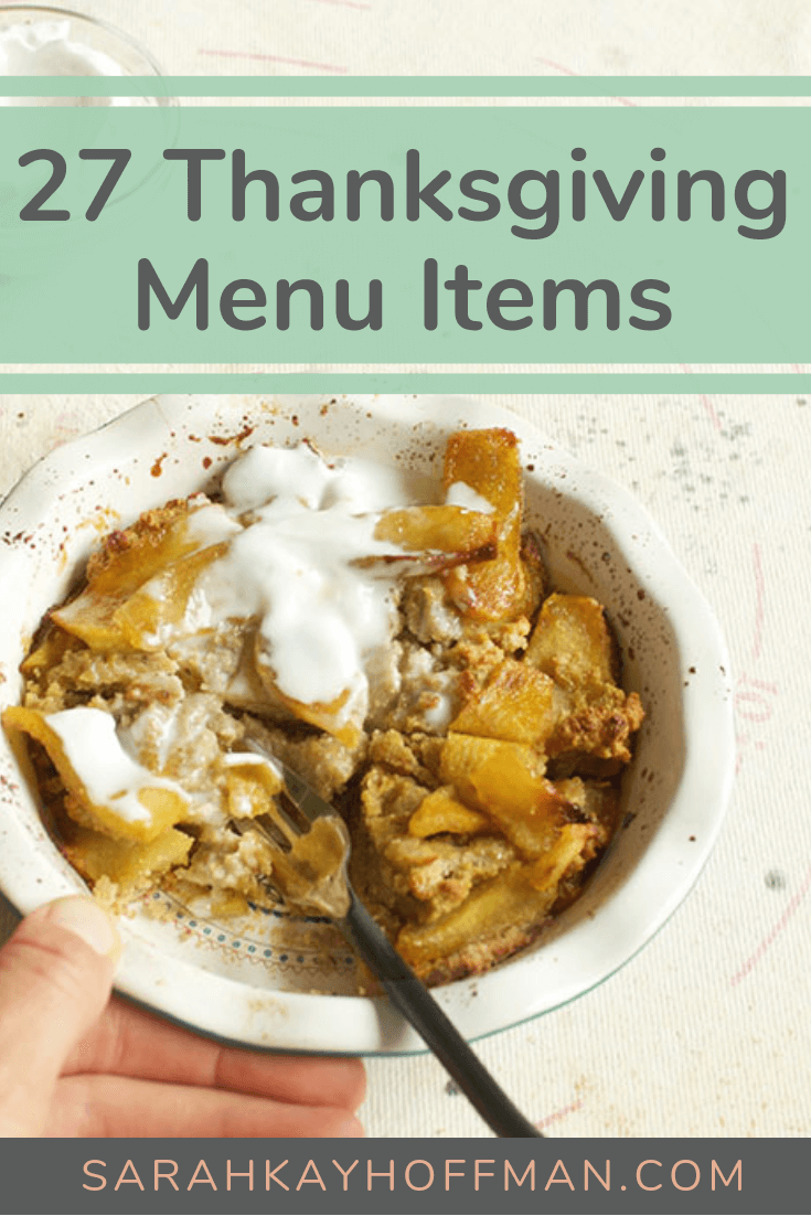 27 Thanksgiving Menu Items www.sarahkayhoffman.com #thanksgiving #thanksgivingrecipes #glutenfree #Paleo #healthyliving