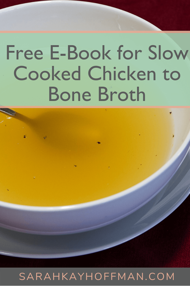 Free e-book for Slow-Cooked Chicken to Bone Broth www.sarahkayhoffman.com #bonebroth #ibs #SIBO #ebook #free