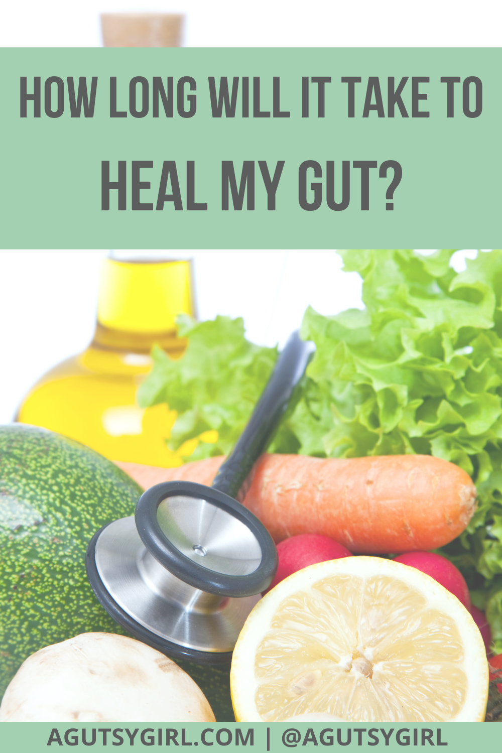 How Long Will It Take to Heal My Gut agutsygirl.com #guthealth #gut #ibs