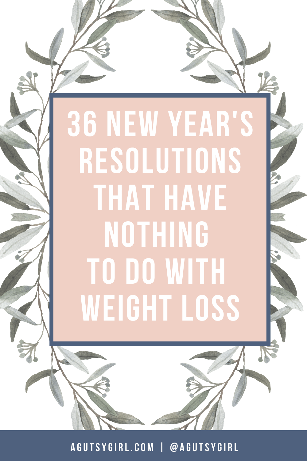 36 New Year Resolutions that have Nothing to Do with Weight Loss agutsygirl.com #newyear #newyearsresolution #nodiet #healthyliving