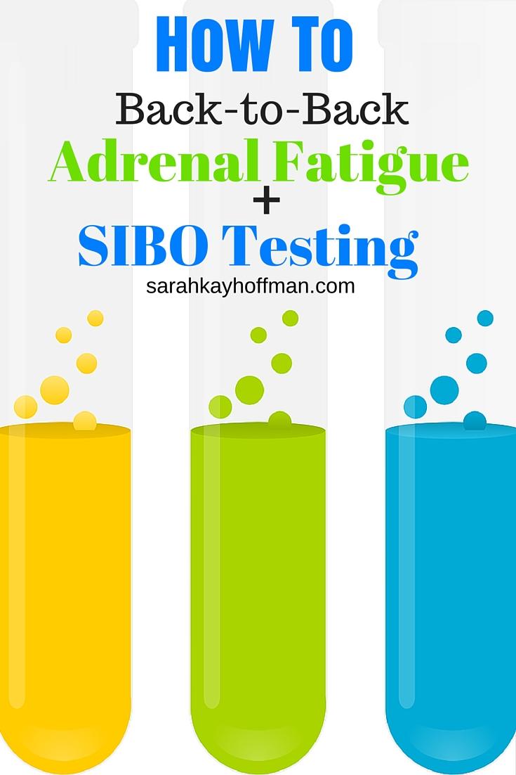 Back-to-Back Adrenal Fatigue and SIBO Testing sarahkayhoffman.com