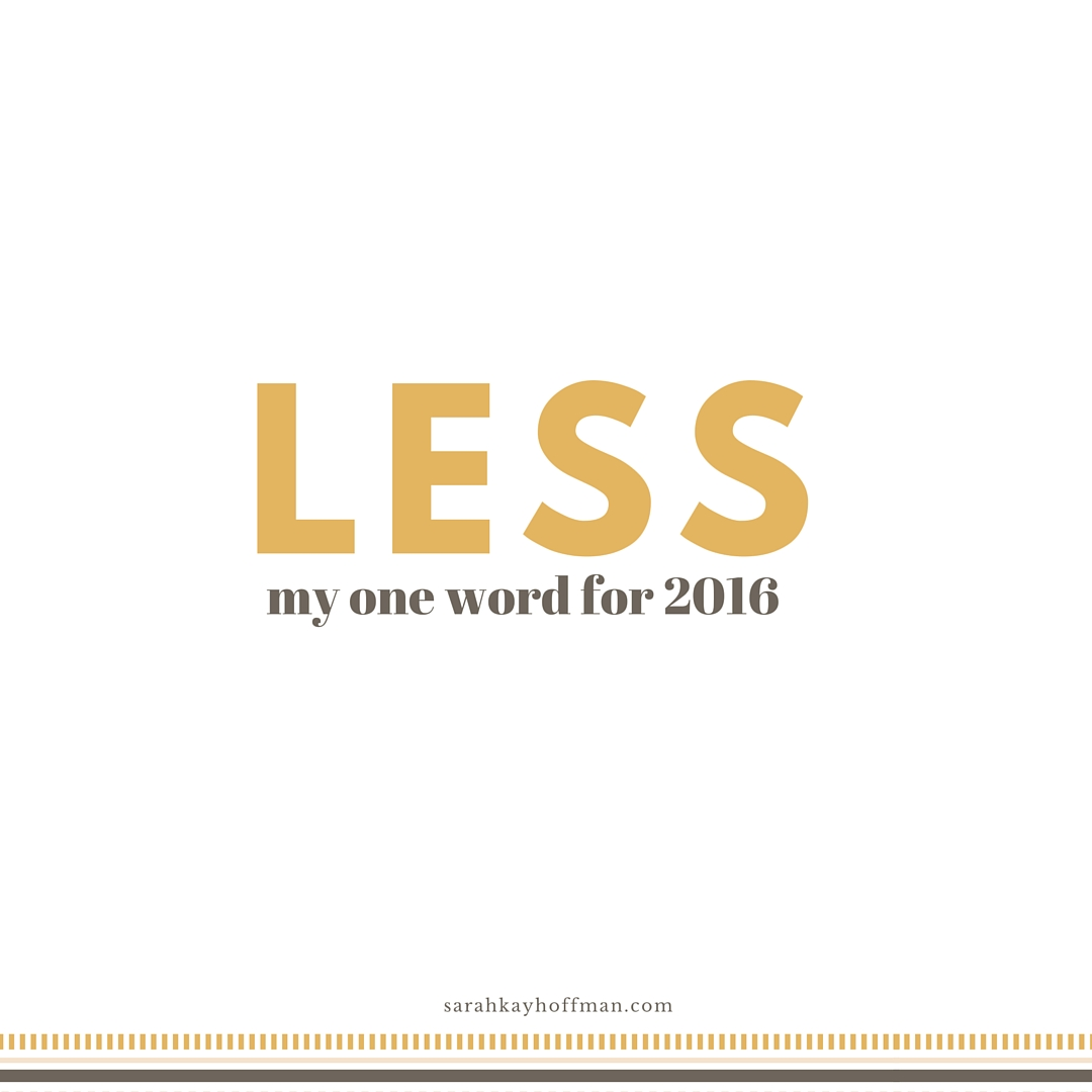 Less My One Word for 2016 sarahkayhoffman.com Relax