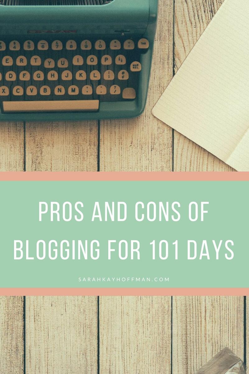 Pros and Cons of Blogging for 101 Days sarahkayhoffman.com
