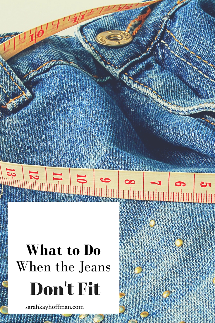 What to do when the jeans don't fit sarahkayhoffman.com