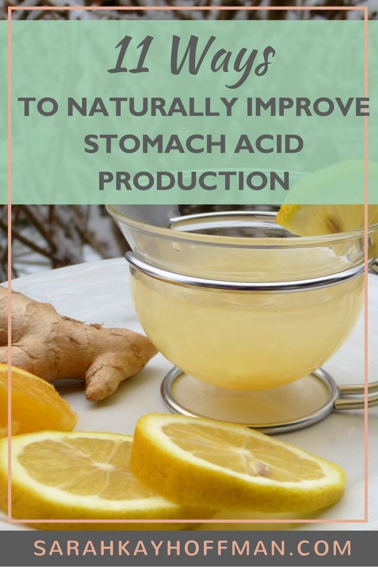 11 Ways to Naturally Improve Stomach Acid Production www.sarahkayhoffman.com #SIBO #IBS #IBD #guthealing