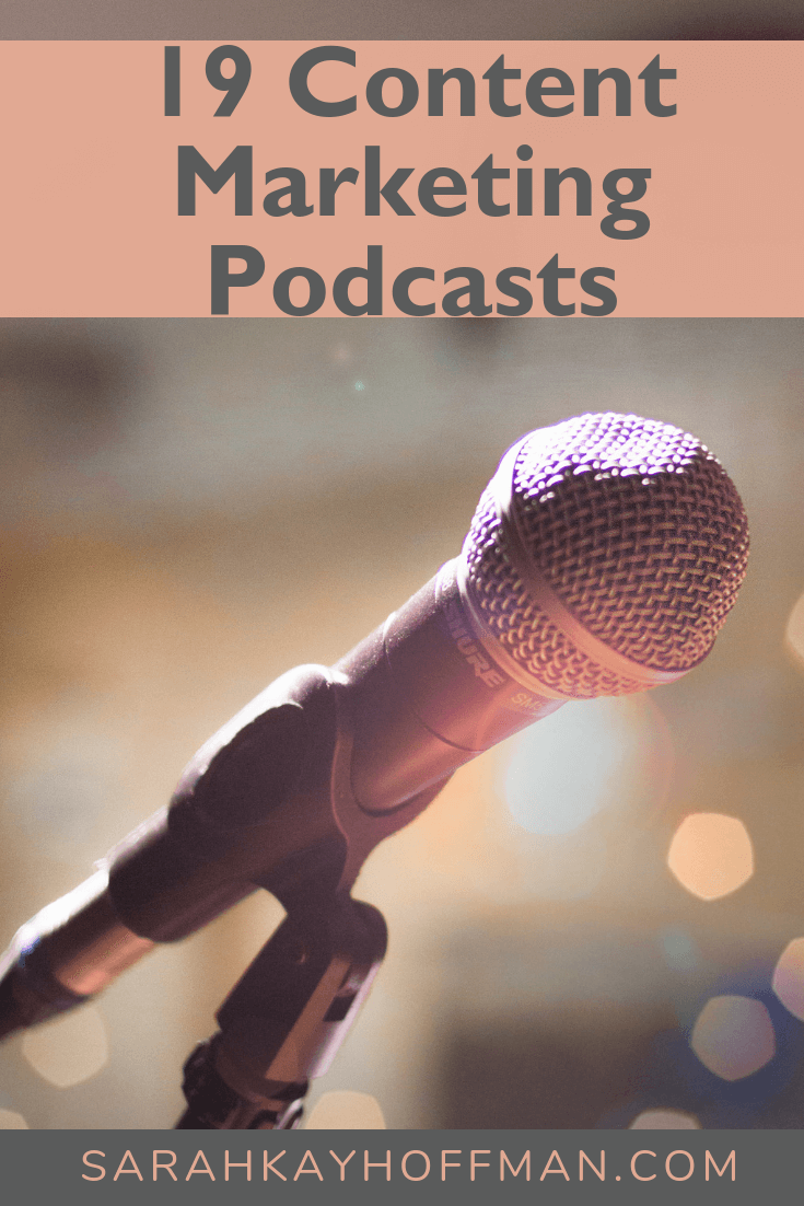 19 Content Marketing Podcasts www.sarahkayhoffman.com #contentmarketing #marketing #branding