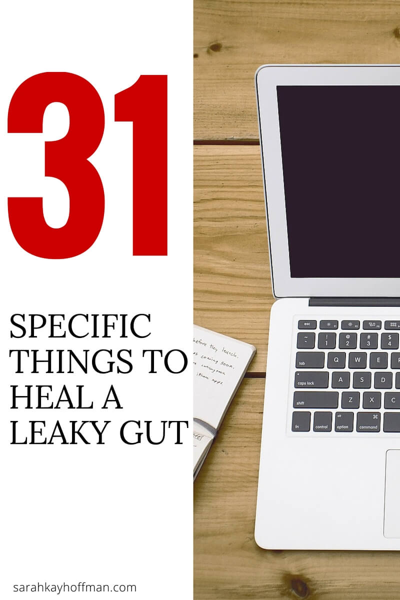 31 Specific Things to Heal a Leaky Gut sarahkayhoffman.com