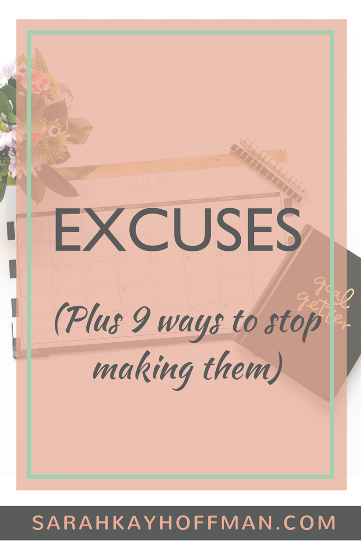 Excuses Plus 9 Ways to Stop Making Them sarahkayhoffman.com