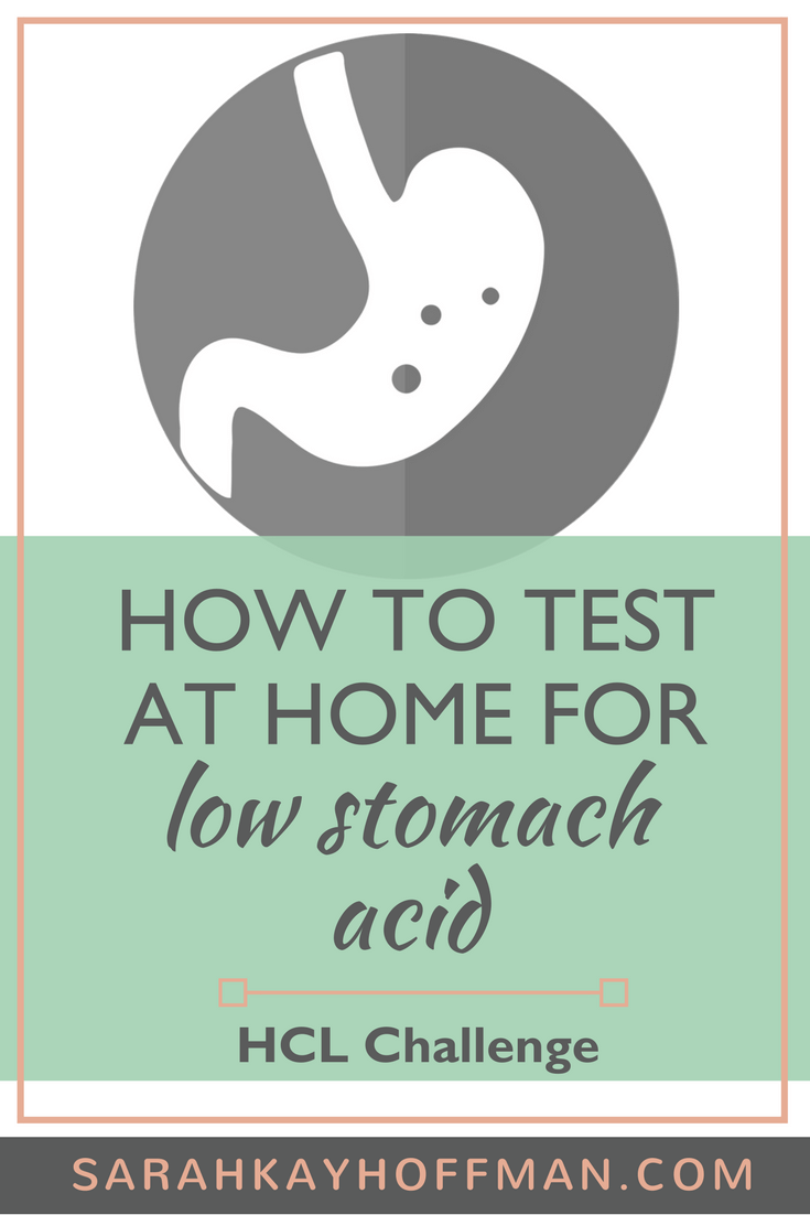 How to Test at Home for Low Stomach Acid HCL Challenge www.sarahkayhoffman.com #hcl #guthealth #SIBO #leakygut #IBS