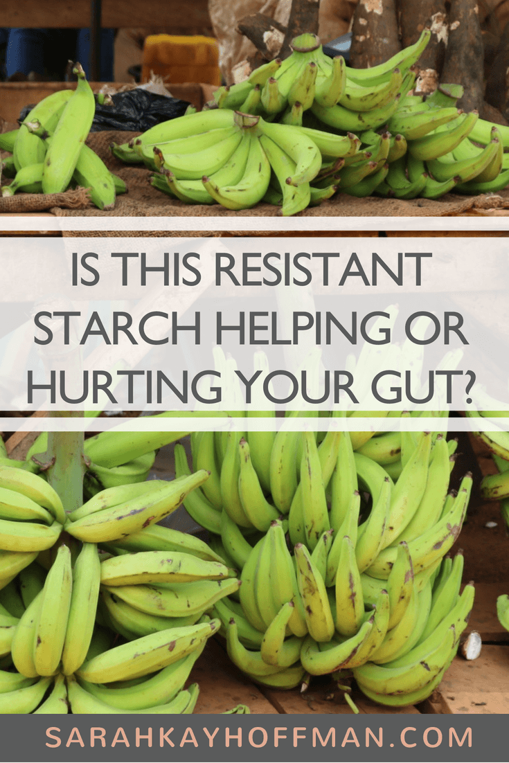 Is This Resistant Starch Helping or Hurting Your Gut www.sarahkayhoffman.com #guthealth #healthyliving #paleo