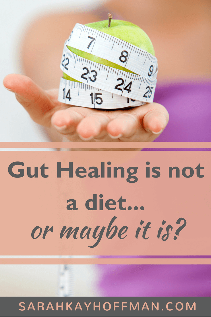 Gut Healing Is Not a Diet or Maybe It Is www.sarahkayhoffman.com gut health hormones