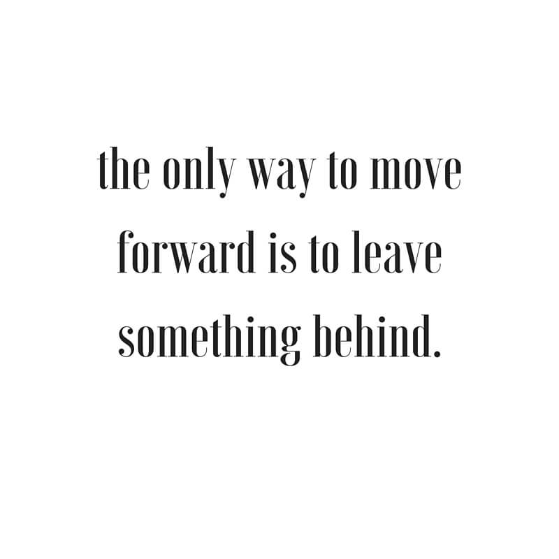 The only way to move forward is to leave something behind. sarahkayhoffman.com